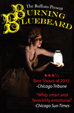 Ruffians2 Burning BlueBeard at Theatre Wit through January 4, 2015 (Chicago)